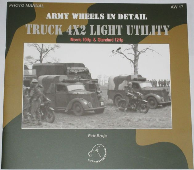 Army Wheels in Detail - Truck 4x2 Light Utility - Morris 10Hp and Standard 12Hp, by Petr Brojo